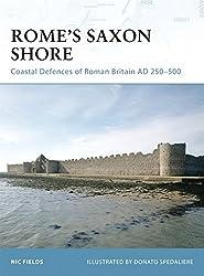 Rome's Saxon Shore: Coastal Defences of Roman Britain AD 250-500 (Fortress)