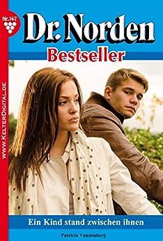 dr-norden-bestseller-147-arztroman-ein-kind-stand-zwischen-ihnen