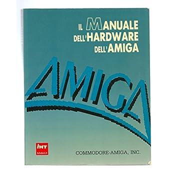 Il Manuale Dell'hardware Dell'amiga