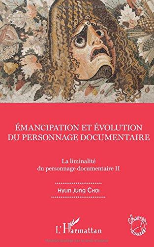 Emancipation et évolution du personnage documentaire: La liminalité du personnage documentaire II par Hyun Jung Choi