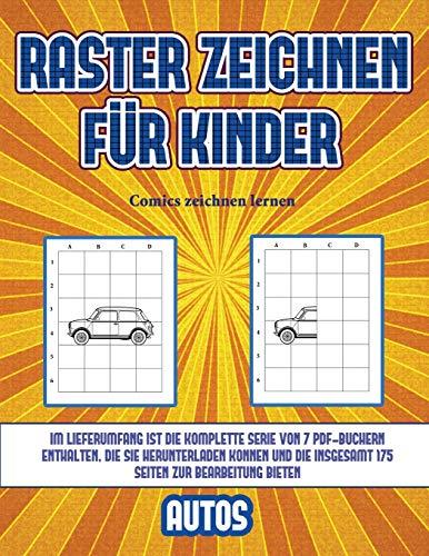 Comics zeichnen lernen (Raster zeichnen für Kinder - Autos): Dieses Buch bringt Kindern bei, wie man Comic-Tiere mit Hilfe von Rastern zeichnet