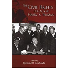 The Civil Rights Legacy of Harry S. Truman (Truman Legacy)