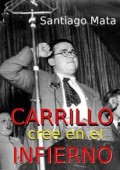 Carrillo cree en el infierno de [Mata, Santiago]