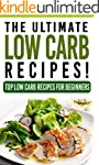 LOW CARB: The Ultimate LOW CARB Recip...