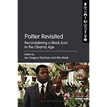 Poitier Revisited: Reconsidering a Black Icon in the Obama Age