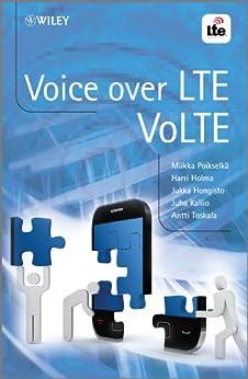 Voice over LTE (VoLTE) de [Poikselkä, Miikka, Harri Holma, Jukka Hongisto, Juha Kallio, Antti Toskala]