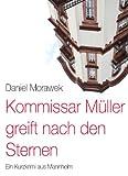 Kommissar Müller greift nach den Sternen. Ein Kurzkrimi aus Mannheim