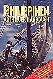 Philippinen: Abenteuer-Handbuch - Roland Hanewald