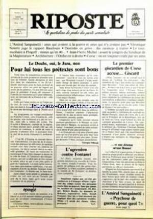 RIPOSTE [No 78] du 02/02/1980 - LE DOUBS OUI - LE JURA NON - POUR LUI TOUS LES PRESTEXTES SONT BONS - LE PREMIER GISCARDIEN DE CORSE ACCUSE GISCARD - L'AGRESION CONTRE FONTANET - L'AMIRAL SANGUINETTI - LE TOUT-NUCLEAIRE A PLOGOFF - J.P. MICHEL - DENTISTES EN GREVE - CORSE.