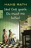 Die Jakob-Jakobi-Bücher: Und Gott sprach: Du musst mir helfen!