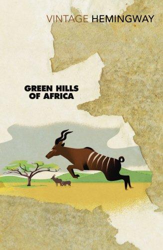 Green Hills Of Africa (Vintage Classics) por Ernest Hemingway
