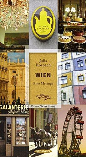 Wien: Eine Melange. Oasen für die Sinne