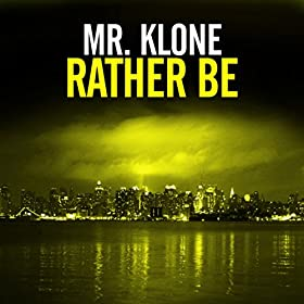 Mr Klone-Rather Be