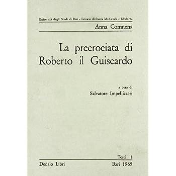 La Precrociata Di Roberto Il Guiscardo. Pagine Dell'alessiade
