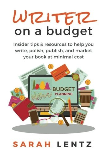 writer-on-a-budget-insider-tips-resources-to-help-you-write-polish-publish-and-market-your-book-at-m