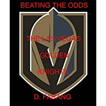 Beating the Odds - The Las Vegas Golden Knights