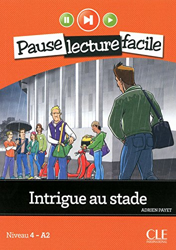 Intrigue au stade - Niveau 4-A2 - Pause lecture facile - Livre + CD