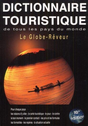 Le globe-rêveur : Dictionnaire touristique de tous les pays du monde par Robert Pailhès