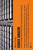 Scarica Libro Codice Amazon Trucchi e segreti dell azienda che ha rivoluzionato lo shopping (PDF,EPUB,MOBI) Online Italiano Gratis