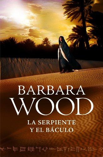 La serpiente y el báculo por Barbara Wood