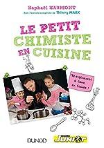 Le petit chimiste en cuisine - 30 expériences à faire en famille de Raphaël Haumont