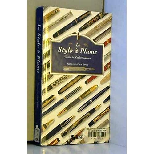 LE STYLO A PLUME. Guide du collectionneur