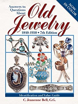 Answers To Questions About Old Jewelry: 1840-1950 di [Bell, C Jeanenne]
