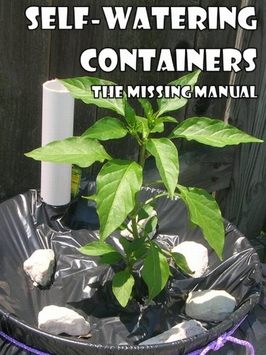Self Watering Container (Self-Watering Containers: The Missing Manual (English Edition))