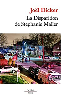 La disparition de Stephanie Mailer de Joel Dicker - Editions de Fallois