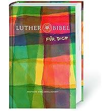 Lutherbibel FÜR DICH: Die Bibel nach Martin Luthers Übersetzung. Mit Apokryphen. Mit Informationsseiten rund um die Bibel