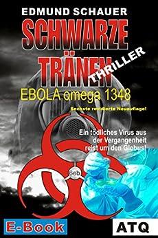 Schwarze Tränen: EBOLA omega 1348 (German Edition) by [Schauer, Edmund]