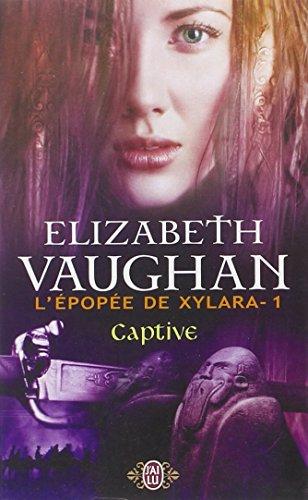 L'épopée de Xylara, Tome 1 : Captive