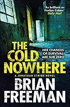 The Cold Nowhere (Jonathan Stride Book 6) by [Freeman, Brian]