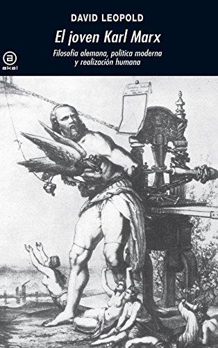 El joven Karl Marx: Filosofía alemana, política moderna y realización humana (Universitaria)