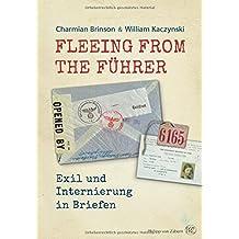 Fleeing from the Führer: Exil und Internierung in Briefen 1933-1945