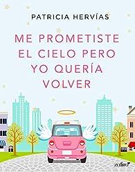 Me prometiste el cielo pero yo quería volver par Patricia Hervías