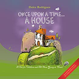 ONCE UPON A TIME... A HOUSE (English Edition) di [Rodrigues, Dulce]