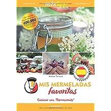 Mis mermeladas favoritas - Cocinar con Thermomix (cocinar con la Thermomix)