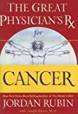 The Great Physician's Rx for Cancer (Rubin Series) by Jordan Rubin (2006-07-11)