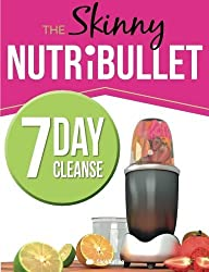 The Skinny NUTRiBULLET 7 Day Cleanse: Calorie Counted Cleanse & Detox Plan: Smoothies, Soups & Meals to Lose Weight & Feel Great Fast. Real Food. Real Results by CookNation (2015) Paperback