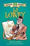 LS Lowry (History Heroes)