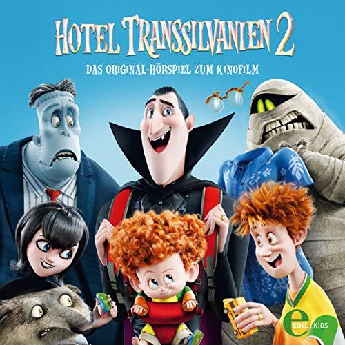 Hotel Transsilvanien 2: Das Original-Hörspiel zum Kinofilm