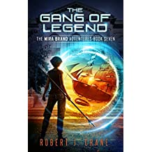 The Gang of Legend (The Mira Brand Adventures Book 7)