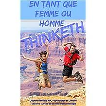 En tant que femme ou homme Thinketh: La série Réussite totale (French Edition)