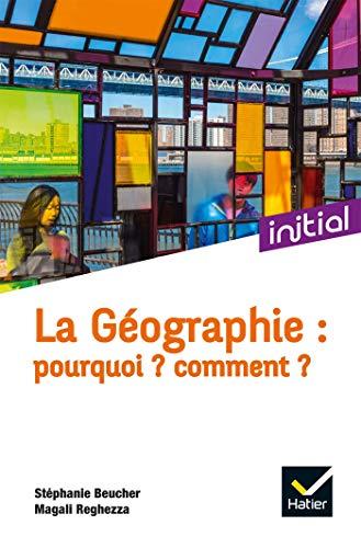 La Géographie : Pourquoi ? Comment ?