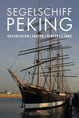 Segelschiff Peking: Geschichten, Fakten, Hintergründe