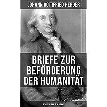 Briefe zur Beförderung der Humanität (Gesamtausgabe in 10 Bänden) (German Edition)
