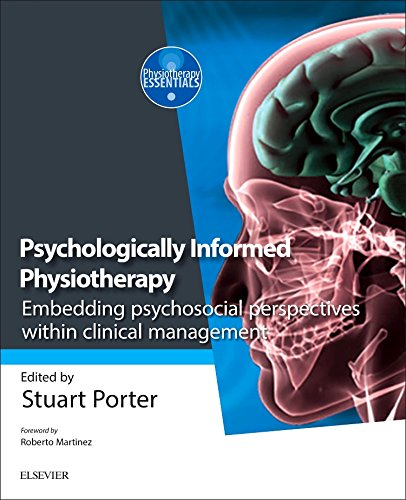 Psychologically Informed Physiotherapy: Embedding psychosocial perspectives within clinical management, 1e (Physiotherapy Essentials)