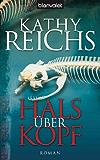 Hals über Kopf: Roman (Die Tempe-Brennan-Romane 9)