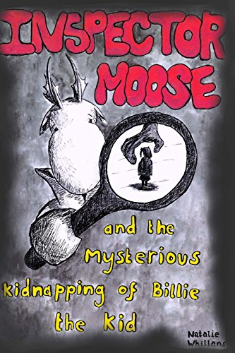 Inspector Moose and the Mysterious Kidnapping of Billie the Kid
